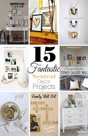 20 fantastic ideas for diy 20 fabulous neutral decor ideas projects diy challenge features