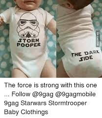 The Force Is Strong With This One Meme - storm pooper the dark side the force is strong with this one follow