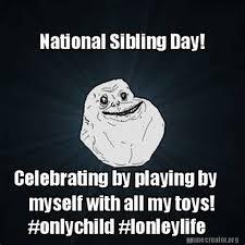 National Sibling Day Meme - national siblings day memes 28 images national siblings day