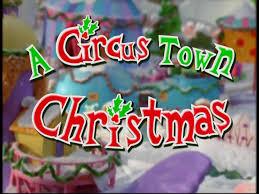 circus town christmas christmas specials wiki fandom powered