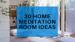 30 home meditation room ideas create a meditation space in your