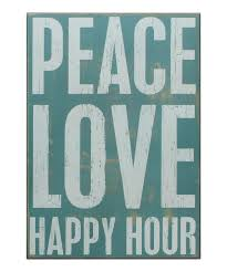primitives by kathy peace love happy hour box sign zulily
