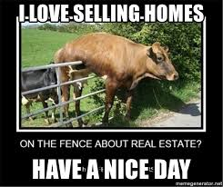 Have A Nice Day Meme - i love selling homes have a nice day real estate meme jul2616