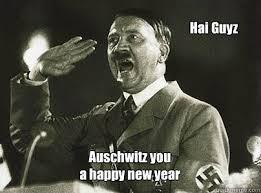 Funny Happy New Year Meme - auschwitz you a happy new year hai guyz jewish new year quickmeme