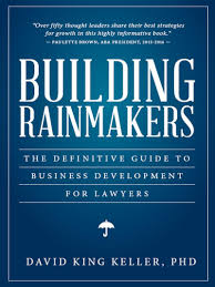 Your All Encompassing Guide To Building Rainmakers The Definitive Guide To Business Development