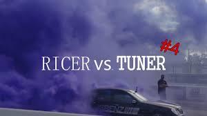ricer vs tuner ricer vs tuner 4 youtube