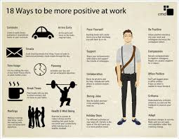 18 ways to be more positive at work infographic infographic