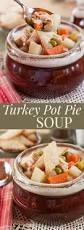 thanksgiving soups recipes turkey pot pie soup thanksgiving leftovers cupcakes u0026 kale chips