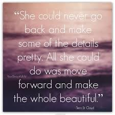 quotes about friendship enduring all she could do was move forward and make the whole beautiful