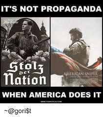 Propaganda Meme - it s not propaganda gto13 american sniper nation when america does
