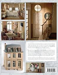 Free Miniature Dollhouse Plans Beginner by The Big Book Of A Miniature House Create And Decorate A House