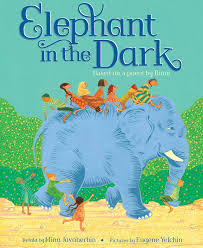Blind Men And The Elephant Poem Elephant In The Dark By Mina Javaherbin Scholastic
