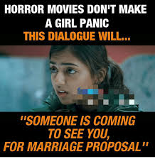 Meme Wedding Proposal - horror movies don t make a girl panic this dialogue will someone is