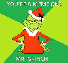 Grinch Meme - mr grinch
