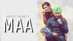 maa full song ranjit bawa ft deep jandu brand new punjabi