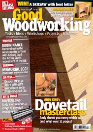 Woodworking Shows Uk by In This Month U0027s Good Woodworking Magazines
