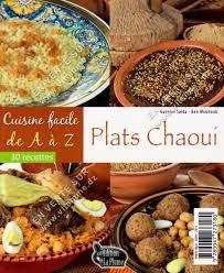 plat cuisiné facile cuisine facile de a à z plats chaoui livres cuisine
