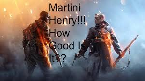 martini henry bf1 how good is the martini henry martin henry gameplay bf1 youtube