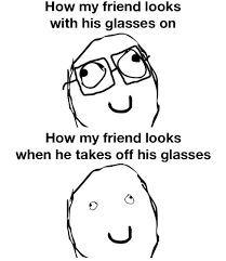 Glasses Off Meme - with and without glasses