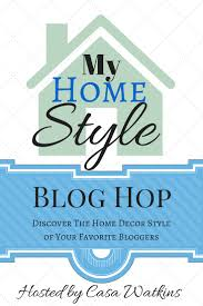 Home Decor Blogs To Follow by My Home Style Blog Hop U2022 Our House Now A Home