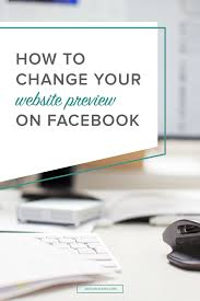 how to change your website preview on facebook u2014 jess creatives