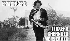Chainsaw Meme - shit the internet says texas chainsaw meme
