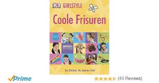 Hochsteckfrisurenen Selber Machen Buch by Coole Frisuren Girlstyle Amazon De Neumann Bücher