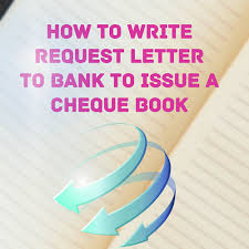 sample letter requesting bank to issue a cheque book letter