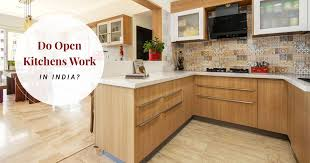 modern kitchen design ideas in india do you need an open kitchen