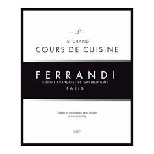 livre cours de cuisine le grand cours de cuisine ferrandi l école française de