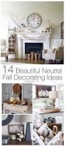 14 beautiful neutral fall decorating ideas design dazzle