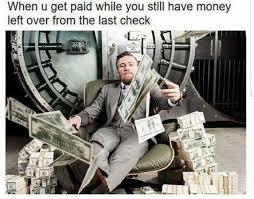 Get Money Meme - dopl3r com memes when u get paid while you still have money left