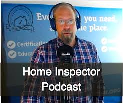 Home Inspector home inspector podcast internachi