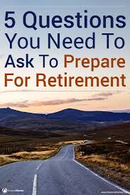 Retirement Expenses Worksheet Preparing For Retirement The 5 Essential Questions You Must Ask