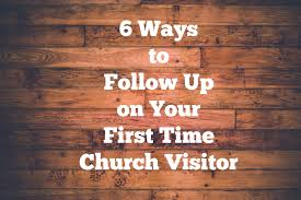 6 ways to follow up on first time church visitors