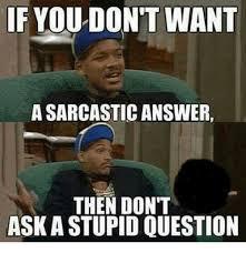 Question Meme - 25 best memes about stupid question stupid question memes