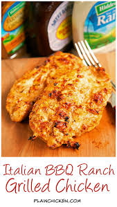 italian bbq ranch grilled chicken plain chicken