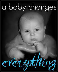 That Changes Everything Meme - a baby changes everything
