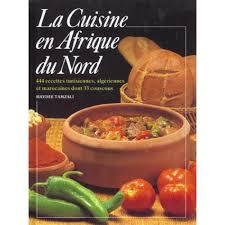 la cuisine du nord la cuisine en afrique du nord livre cuisine salée cultura