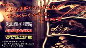 california photo album earth crisis snapcase strife the california takeover live