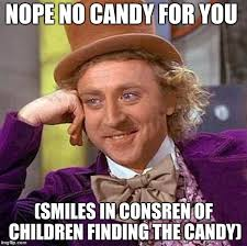 Silverado Meme - nope no candy for you smiles in consren of children finding the