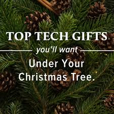 top tech gifts you u0027ll want under your christmas tree this year