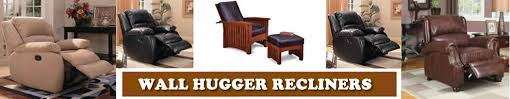 what are the best wall hugger recliners