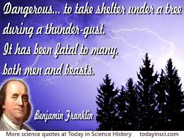 biography facts about benjamin franklin benjamin franklin quote dangerous to take shelter under a tree