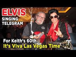 singing telegram birthday keith s 60th birthday with elvis singing telegram las vegas