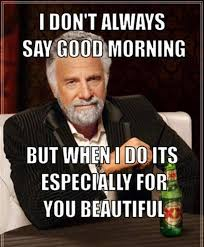 Good Morning Beautiful Meme - funny good morning meme cute and beautiful pictures for him her