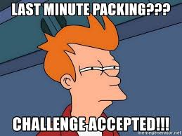 Challenge Accepted Meme Generator - last minute packing challenge accepted futurama fry meme