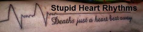 stupid heart rhythms good ekg tattoos
