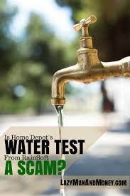 is home depot u0027s water test from rainsoft a scam