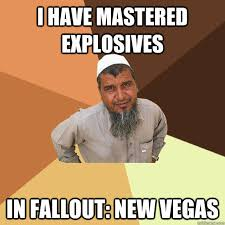 New Vegas Meme - i have mastered explosives in fallout new vegas quickmeme
